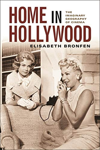 9780231121767: Home in Hollywood: The Imaginary Geography of Cinema (Film and Culture)