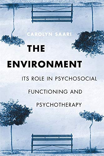 9780231121972: The Environment: Its Role in Psychosocial Functioning and Psychotherapy