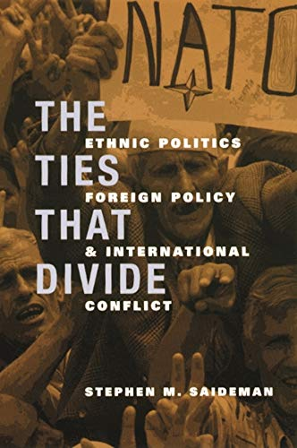 9780231122290: The Ties That Divide: Ethnic Politics, Foreign Policy, and International Conflict