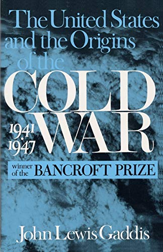 9780231122399: The United States and the Origins of the Cold War, 1941–1947 (Columbia Studies in Contemporary American History)