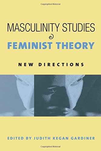 9780231122795: Masculinity Studies and Feminist Theory: New Directions