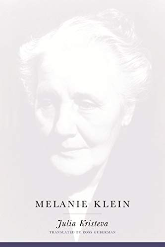 9780231122849: Melanie Klein (European Perspectives: A Series in Social Thought and Cultural Criticism)