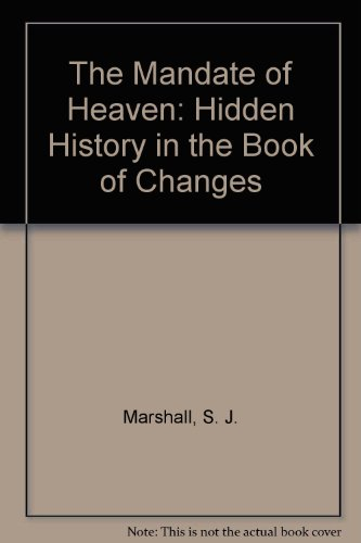 9780231122979: The Mandate of Heaven: Hidden History in the Book of Changes