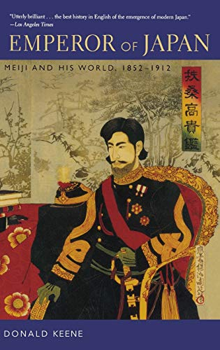 Emperor of Japan: Meiji and His World, 1852-1912 (Hardback): Donald Keene