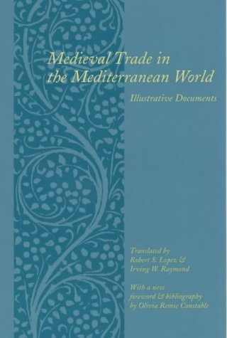 9780231123570: Medieval Trade in the Mediterranean World: Illustrative Documents (Records of Western Civilization Series)