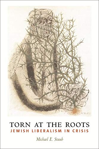 9780231123754: Torn at the Roots: The Crisis of Jewish Liberalism in Postwar America (Religion and American Culture)
