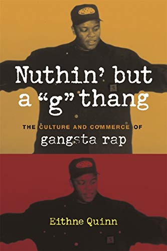 """Nuthin' But a """"G"""" Thang: The Culture and Commerce of Gangsta Rap (Paperback)"""": ..."""