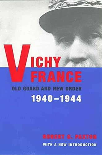 9780231124690: Vichy France: Old Guard and New Order, 1940-1944
