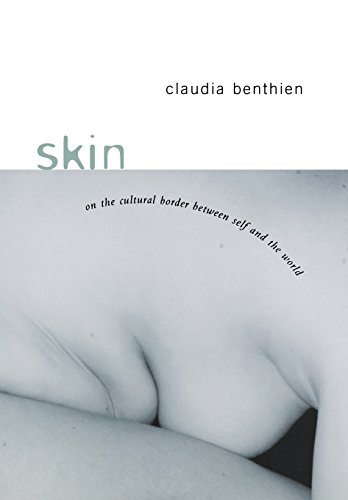 9780231125024: Skin: On the Cultural Border Between Self and World (European Perspectives: A Series in Social Thought and Cultural Criticism)