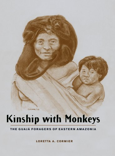 9780231125253: Kinship with Monkeys: The Guajá Foragers of Eastern Amazonia (Historical Ecology Series)
