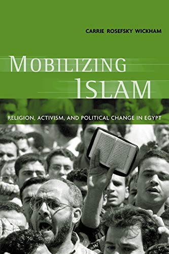 9780231125734: Mobilizing Islam: Religion, Activism and Political Change in Egypt