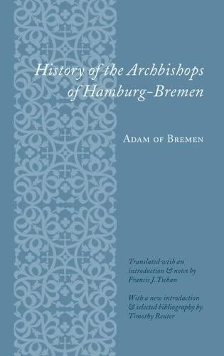History of the Archbishops of Hamburg-Bremen: Bremen, Adam of;