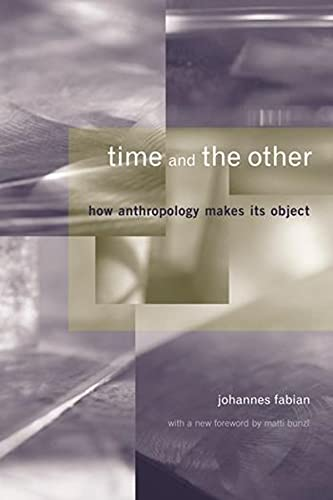 9780231125772: Time and the Other: How Anthropology Makes Its Object