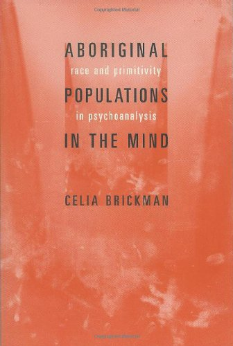 9780231125826: Aboriginal Populations in the Mind: Race and Primitivity in Psychoanalysis