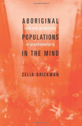 9780231125833: Aboriginal Populations in the Mind: Race and Primitivity in Psychoanalysis