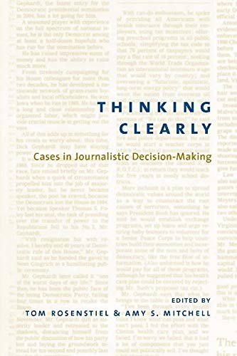 9780231125888: Thinking Clearly: Cases in Journalistic Decision-Making