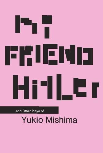 9780231126328: My Friend Hitler: And Other Plays (Modern Asian Literature Series)