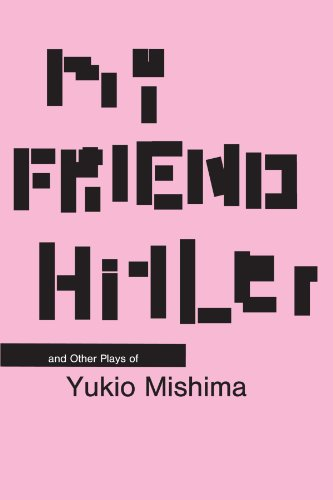 9780231126335: My Friend Hitler: And Other Plays (Modern Asian Literature Series)