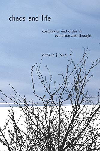 9780231126625: Chaos and Life: Complexity and Order in Evolution and Thought