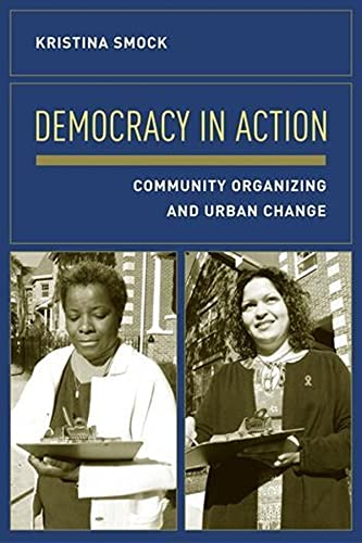 9780231126724: Democracy in Action: Community Organizing and Urban Change