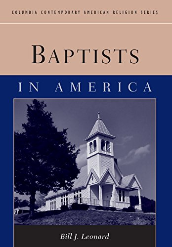 9780231127028: Baptists in America (Columbia Contemporary American Religion Series)