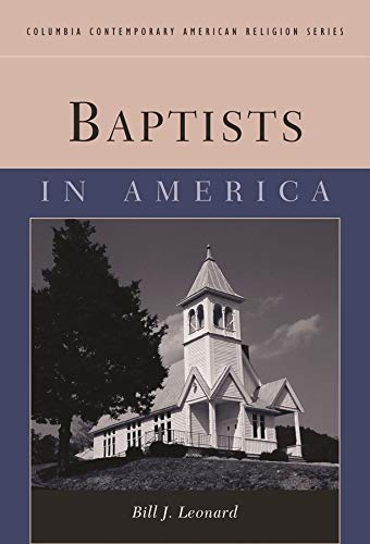 9780231127035: Baptists in America (Columbia Contemporary American Religion Series)