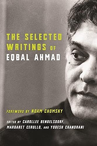 9780231127110: The Selected Writings of Eqbal Ahmad