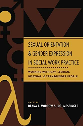 9780231127288: Sexual Orientation and Gender Expression in Social Work Practice: Working with Gay, Lesbian, Bisexual, and Transgender People