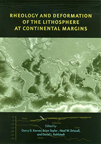 9780231127387: Rheology and Deformation of the Lithosphere at Continental Margins (Margins Theoretical and Experimental Earth Science Series)