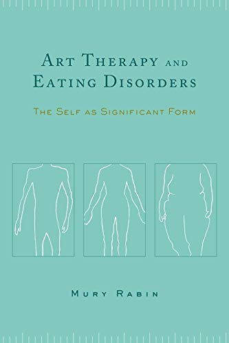9780231127684: Art Therapy and Eating Disorders