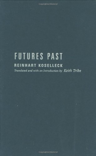 9780231127707: Futures Past: On the Semantics of Historical Time (Studies in Contemporary German Social Thought.)