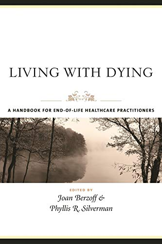 9780231127943: Living With Dying: A Handbook for End-of-Life Healthcare Practitioners (End of Life Care: A Series)