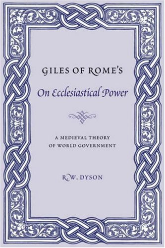 Giles of Rome's On Ecclesiastical Power: A Medieval Theory of World Government (Records of ...