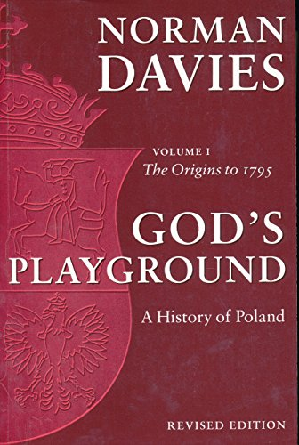 9780231128179: God's Playground: A History of Poland: The Origins to 1795: v. 1
