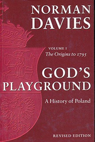 9780231128179: God's Playground: A History of Poland, Vol. 1: The Origins to 1795