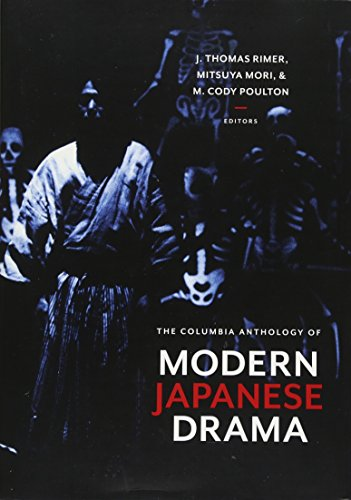 The Columbia Anthology of Modern Japanese Drama: J. Rimer; Mitsuya Mori; M. Cody Poulton