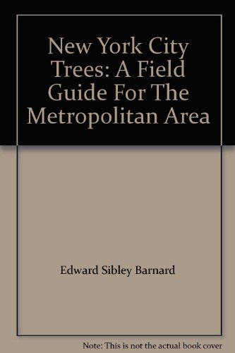 9780231128346: New York City Trees: A Field Guide For The Metropolitan Area