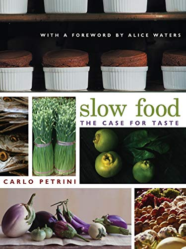 9780231128452: Slow Food: The Case for Taste (Arts and Traditions of the Table: Perspectives on Culinary History)