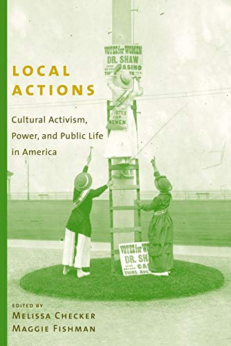 9780231128513: Local Actions: Cultural Activism, Power, and Public Life in America