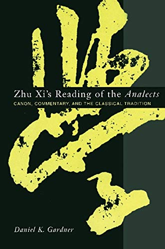 9780231128650: Zhu Xi's Reading of the Analects: Canon, Commentary, and the Classical Tradition (Asian Studies)