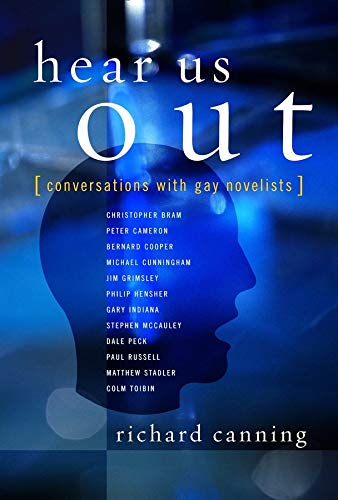 Hear Us Out: Conversations with Gay Novelists (Between Men-Between Women: Lesbian and Gay Studies):...