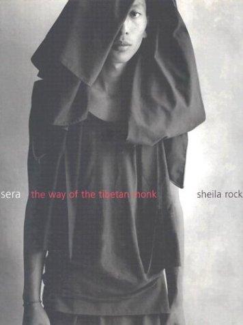 Sera: The Way of the Tibetan Monk: Rock, Sheila, Thurman, Robert