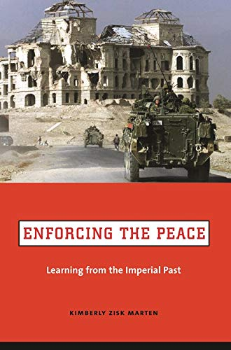 9780231129121: Enforcing the Peace: Learning from the Imperial Past