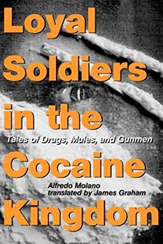 Loyal Soldiers in the Cocaine Kingdom: Tales: Alfredo Molano
