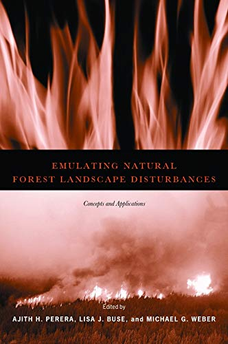 Emulating Natural Forest Landscape Disturbances: Concepts and Applications: Dr. Ajith H. Perera