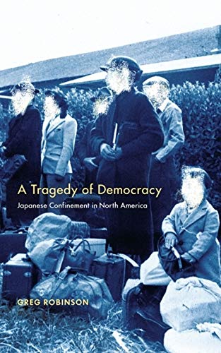 9780231129220: A Tragedy of Democracy: Japanese Confinement in North America