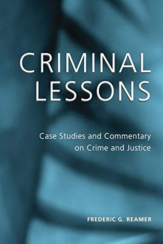 9780231129312: Criminal Lessons: Case Studies and Commentary on Crime and Justice