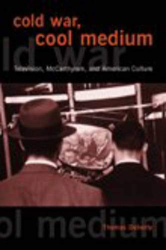 9780231129527: Cold War, Cool Medium: Television, McCarthyism, and American Culture (Film and Culture)