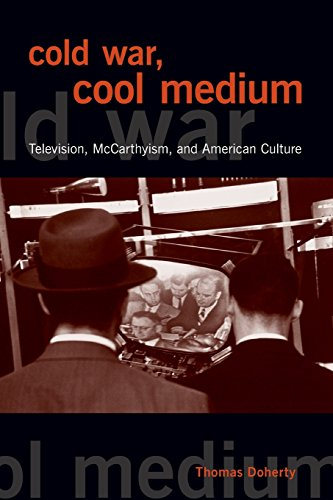 9780231129534: Cold War, Cool Medium: Television, McCarthyism, and American Culture