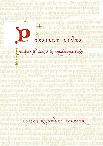 9780231129763: Possible Lives: Authors And Saints In Renaissance Italy